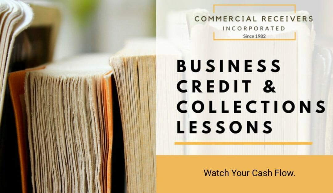 Business Credit & Collections Lessons – Watch Your Cash Flow