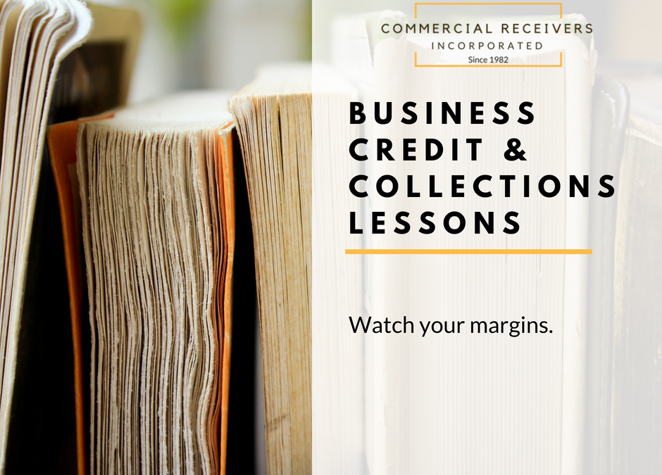 Business Credit & Collections Lessons – Watch Your Margins